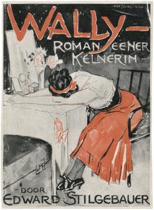 Wally - Roman eener kelnerin, omslag voor het gelijknamige boek van Edward Stilgebauer