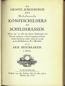 De groote schouburgh der Nederlantsche konstschilders en schilderessen ... zijnde een vervolg op het schilderboek van K. van Mander